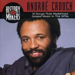 Andraé Crouch (July 1, 1942 – January 8, 2015)